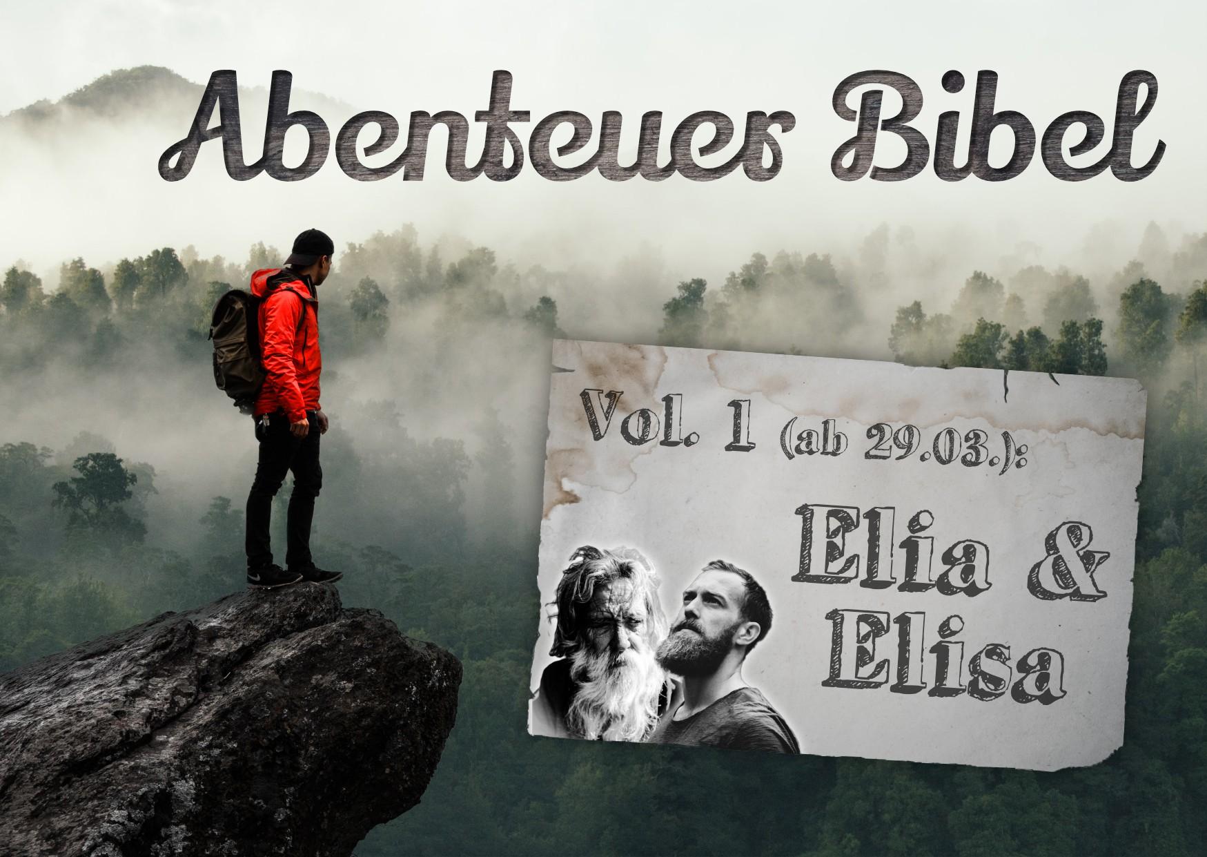 Abenteuer Bibel - Elia und Elisa